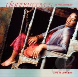 Reeves, Dianne - In The Moment: Live In Concert CD Cover Art