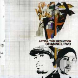 Channel Two - Artful Time Reduction CD Cover Art
