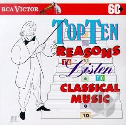 Various Artists - CLASSICAL - Top Ten Reasons To Listen To Classics CD Cover Art