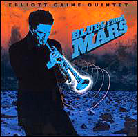 Caine, Elliot - Blues from Mars CD Cover Art