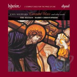 Christophers / Sheppard / Sixteen - John Sheppard: Cantate Mass and other sacred choral music CD Cover Art