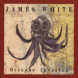 White, James - Octopus Invasion CD Cover Art
