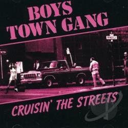 Boys Town Gang - Cruisin' the Streets CD Cover Art