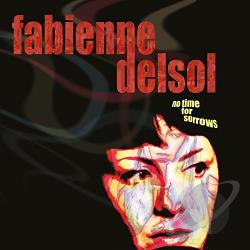 Delsol, Fabienne - No Time for Sorrows CD Cover Art
