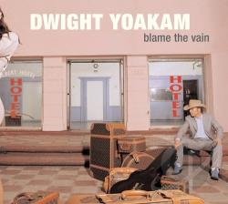 Yoakam, Dwight - Blame the Vain CD Cover Art