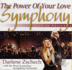 West Australian Symphony Orchestra / Zshech, Darlene - Power of Your Love Symphony: Live in Australia CD Cover Art