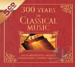 300 Years Of Classical Music - 300 Years Of Classical Music/Various CD Cover Art