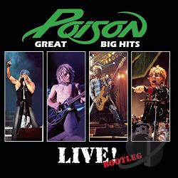 Poison - Great Big Hits: Live Bootleg CD Cover Art