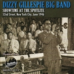 Gillespie, Dizzy - Showtime at the Spotlite 52nd Street New York City, June 1946 CD Cover Art