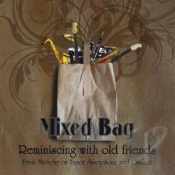Frank Maraday and Friends - Mixed Bag: Reminiscing With Old Friends CD Cover Art