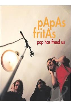 Papas Fritas - Pop Has Freed Us CD Cover Art