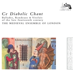 Medieval Ensemble Of - Ce Diabolic Chant: Ballades, Rondeaus & Virelais of the late fourteenth century CD Cover Art