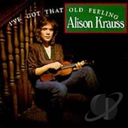 Krauss, Alison - I've Got That Old Feeling CD Cover Art