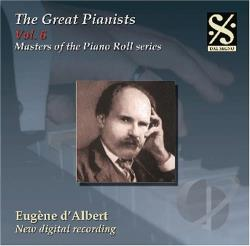 D'Albert, E. - Masters Of The Piano Roll - Great Painists Vol. 6 CD Cover Art