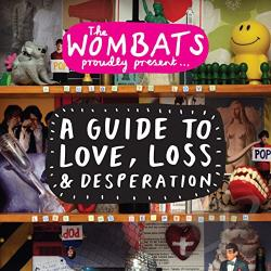 Wombats - Guide to Love, Loss & Desperation CD Cover Art