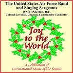 United States Air Force Band - Joy To the World: a Celebration of International Music of the Season DB Cover Art