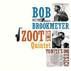 Brookmeyer, Bob / Sims, Zoot / Zoot Sims Quintet - Tonite's Music Today/Whooeeee CD Cover Art