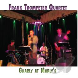 Frank Trompeter Quartet - Gnarly at Marly's CD Cover Art