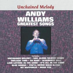 Williams, Andy - Unchained Melody: Greatest Songs CD Cover Art