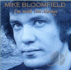 Mike Bloomfield - I'm with You Always CD Cover Art