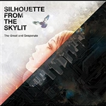 Silhouette From The Skylit - Great And Desperate DB Cover Art