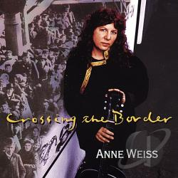 Weiss, Anne - Crossing the Border CD Cover Art