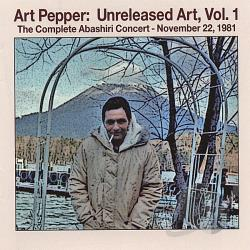 Pepper, Art - Unreleased Art, Vol. 1: The Complete Abashiri Concert - November 22, 1981 CD Cover Art