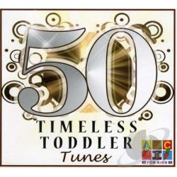 50 Timeless Toddler Tunes CD Cover Art