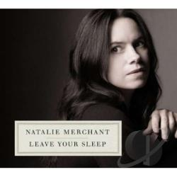 Merchant, Natalie - Leave Your Sleep CD Cover Art