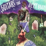 Guitars That Ate My Brain - Guitars That Ate My Brain CD Cover Art