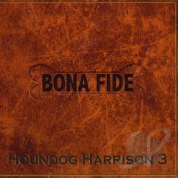 Houndog Harrison - Bona Fide CD Cover Art