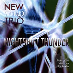 New Standard Trio - Nightshift Thunder CD Cover Art