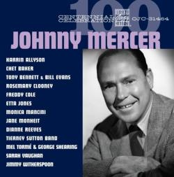 Mercer, Johnny - Johnny Mercer: Centennial Celebration CD Cover Art