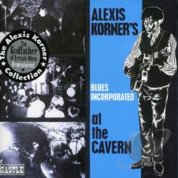 Alexis Korners Blues Incorporated / Korner, Alexis - At the Cavern CD Cover Art