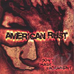 American Rust - Dog's Hair Sacrament CD Cover Art