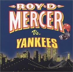 Mercer, Roy D. - Roy D. Mercer Vs. Yankees CD Cover Art