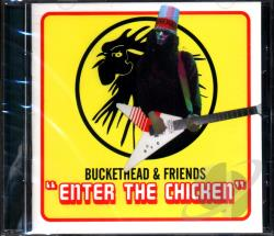 Buckethead & Friends - Enter The Chicken CD Cover Art