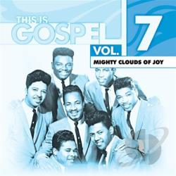 Mighty Clouds Of Joy - This Is Gospel Volume 7: Mighty Clouds Of Joy - Glad About I CD Cover Art