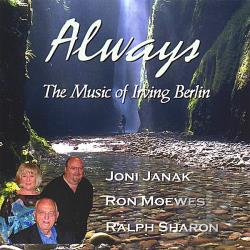 Joni Janak / Moewes, Ron / Sharon, Ralph - Always: The Music of Irving Berlin CD Cover Art