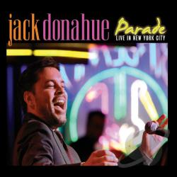 Donahue, Jack - Parade-Live In New York City CD Cover Art