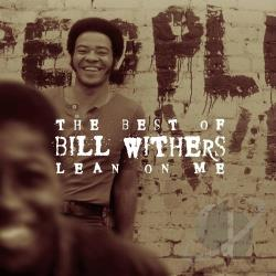 Withers, Bill - Lean on Me: The Best of Bill Withers CD Cover Art