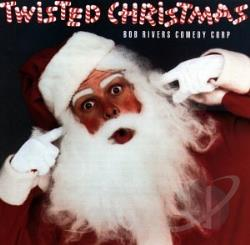 Bob Rivers Comedy Corp - Twisted Christmas CD Cover Art