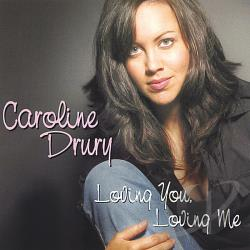 Drury, Caroline - Loving You Loving Me CD Cover Art