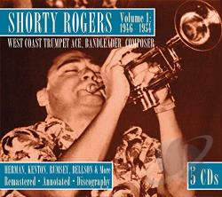 Rogers, Shorty - Volume 1: 1946-1954 West Coast Trumpet Ace, Bandleader, Composer CD Cover Art
