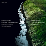 Holloway, John - Dario Castello, Giovanni Battista Fontana: Sonate concertate in stil moderno CD Cover Art