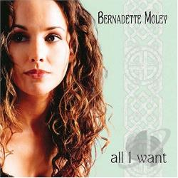 Moley, Bernadette - All I Want CD Cover Art