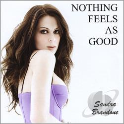 Brandone, Sandra - Nothing Feels As Good CD Cover Art