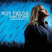 Fields, Roy - Rain Down: Songs Of Outpouring CD Cover Art