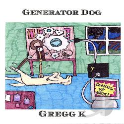 K, Gregg - Generator Dog CD Cover Art