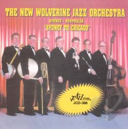 New Wolverine Jazz Orchestra - Sydney To Chicago CD Cover Art